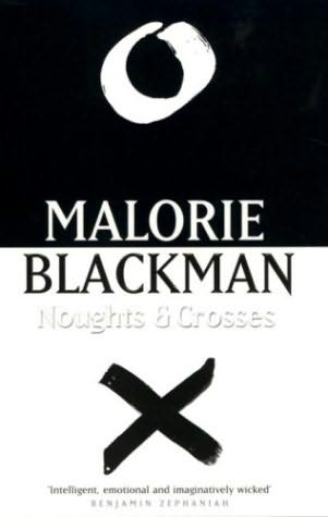 Malorie Blackman Boys Don. Noughts and Crosses by Malorie